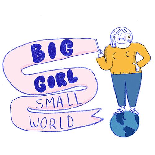 De struggles van a big girl in a small world